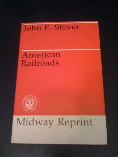 9780226776569: American Railroads
