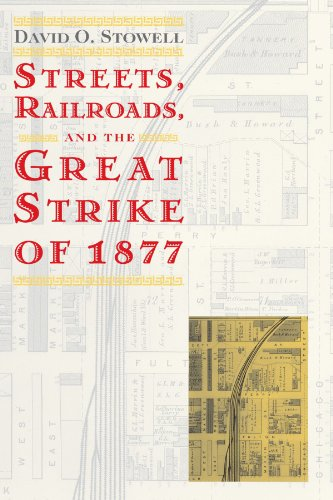9780226776699: Streets, Railroads, and the Great Strike of 1877 (Historical Studies of Urban America)