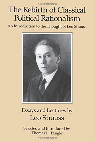 9780226777153: The Rebirth of Classical Political Rationalism: An Introduction to the Thought of Leo Strauss