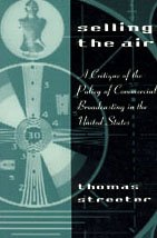 9780226777214: Selling the Air: A Critique of the Policy of Commercial Broadcasting in the United States