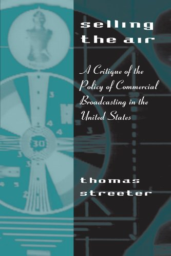 9780226777221: Selling the Air: A Critique of the Policy of Commercial Broadcasting in the United States