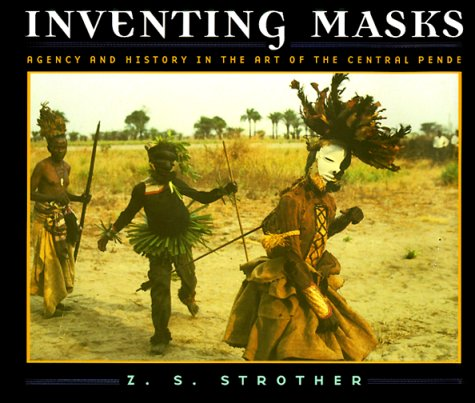9780226777320: Inventing Masks: Agency and History in the Art of the Central Pende