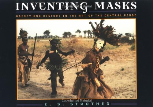9780226777337: Inventing Masks: Agency and History in the Art of the Central Pende