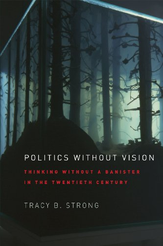 9780226777467: Politics without Vision: Thinking without a Banister in the Twentieth Century