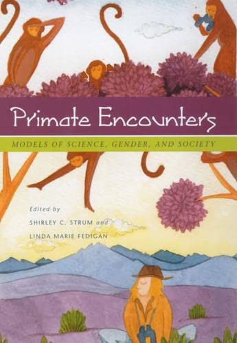 9780226777542: Primate Encounters: Models of Science, Gender, and Society