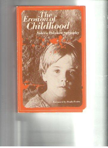 9780226780078: The Erosion of Childhood
