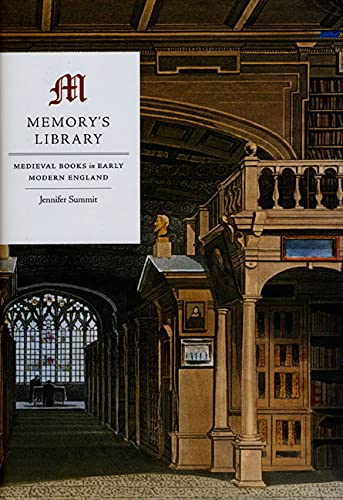 9780226781716: Memory's Library: Medieval Books in Early Modern England