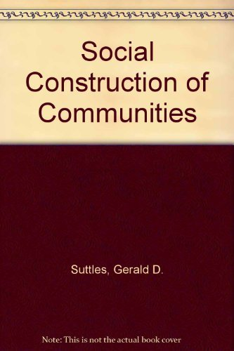 9780226781891: The Social Construction of Communities (Studies of urban society)