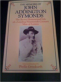 9780226787831: The Memoirs of John Addington Symonds