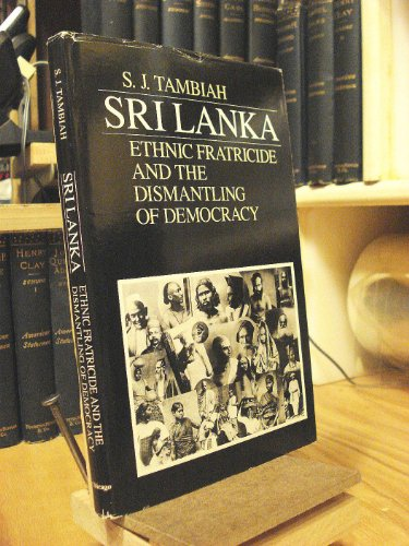 9780226789514: Sri Lanka: Ethnic Fratricide and the Dismantling of Democracy by Tambiah Stan...