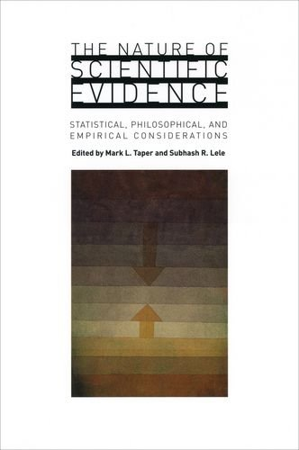 9780226789552: The Nature of Scientific Evidence: Statistical, Philosophical, and Empirical Considerations