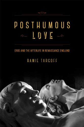 9780226789590: Posthumous Love: Eros and the Afterlife in Renaissance England