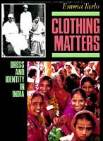 9780226789750: Clothing Matters: Dress and Identity in India: Dress and Its Symbolism in Modern India