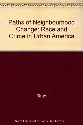 Paths of Neighborhood Change: Race and Crime: Taub, Richard P.,