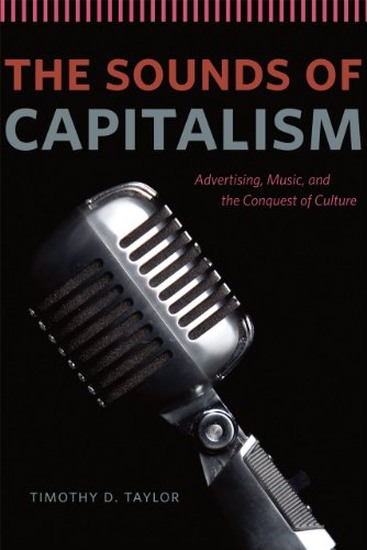9780226791159: The Sounds of Capitalism: Advertising, Music, and the Conquest of Culture