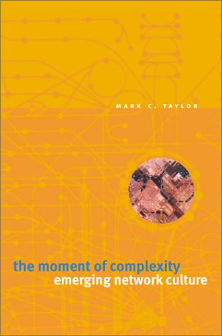 9780226791173: The Moment of Complexity: Emerging Network Culture