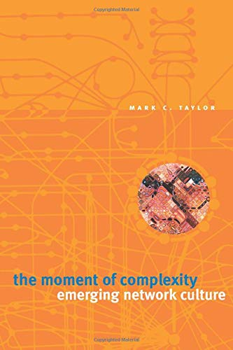 The Moment of Complexity: Emerging Network Culture