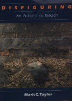 9780226791326: Disfiguring: Art, Architecture, Religion (Religion and Postmodernism Series)