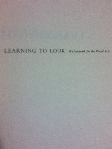 9780226791487: Learning to Look : A Handbook for the Visual Arts