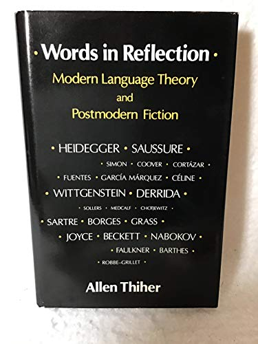 Words in Reflection: Modern Language Theory and: Allen Thiher