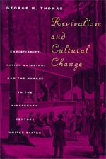 9780226795850: Revivalism and Cultural Change: Christianity, Nation Building, and the Market in the Nineteenth-Century United States