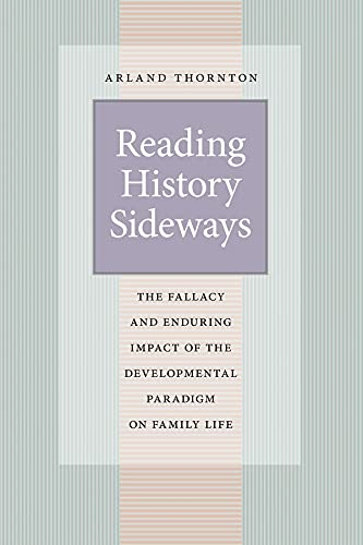 9780226798608: Reading History Sideways: The Fallacy and Enduring Impact of the Developmental Paradigm on Family Life (Population and Development Series)