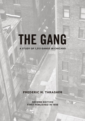 The gang: A study of 1,313 gangs: Thrasher, Frederic Milton