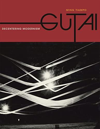 9780226801667: Gutai - Decentering Modernism