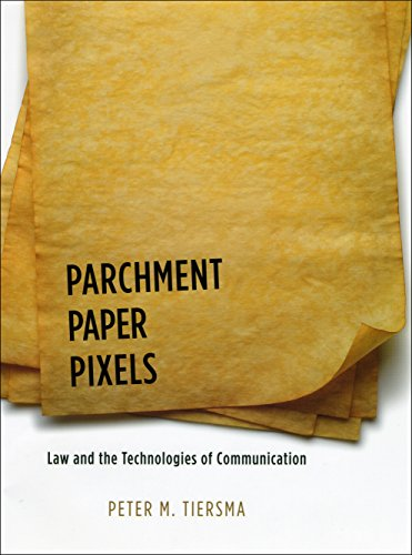 9780226803067: Parchment, Paper, Pixels: Law and the Technologies of Communication
