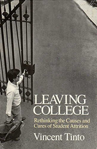 9780226804460: Leaving College: Rethinking the Causes and Cures of Student Attrition