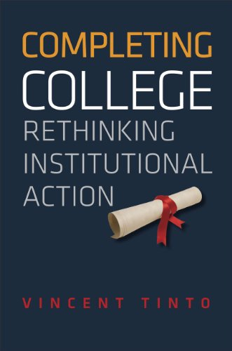 Completing College: Rethinking Institutional Action: Vincent Tinto