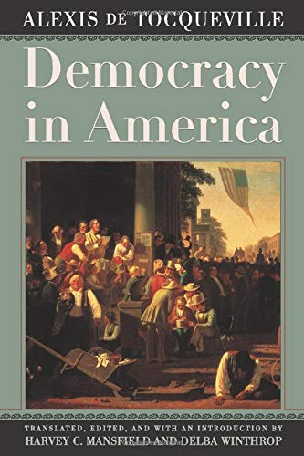 Democracy in America: Alexis de Tocqueville; Harvey C. Mansfield [Translator]; Delba Winthrop [...