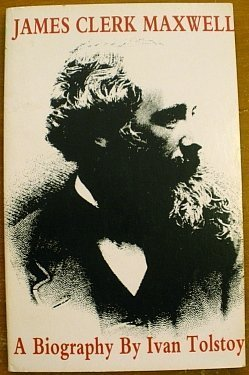 9780226807850: James Clerk Maxwell: A Biography by Tolstoy Ivan