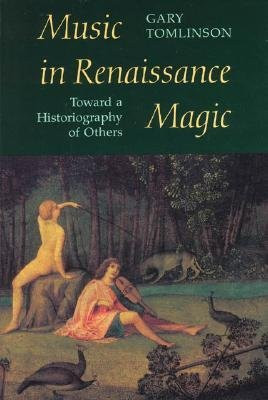 9780226807911: Music in Renaissance Magic: Toward a Historiography of Others