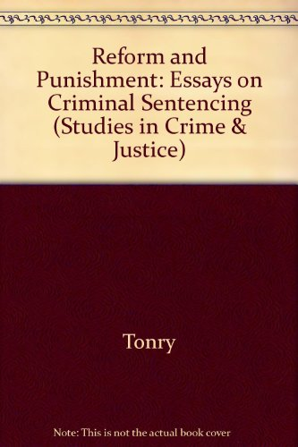 Reform and punishment : essays on criminal sentencing.: Tonry, Michael H. & Franklin E. Zimring (...