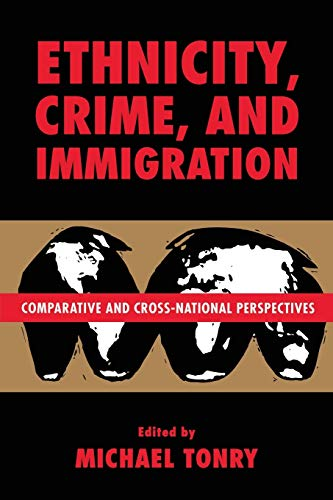9780226808284: Crime and Justice, Volume 21: Comparative and Cross-National Perspectives on Ethnicity, Crime, and Immigration (Crime and Justice: A Review of Research)