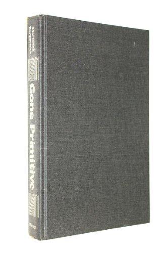 9780226808314: Gone Primitive: Savage Intellects, Modern Lives