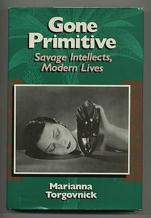 9780226808314: Gone Primitive: Savage Intellects, Modern Lives
