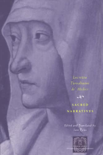 Sacred Narratives (The Other Voice in Early: Lucrezia Tornabuoni de'