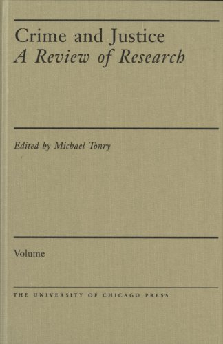 Crime and Justice: A Review of Research: Tonry, Michael