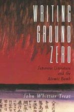 9780226811772: Writing Ground Zero: Japanese Literature and the Atomic Bomb