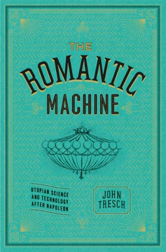 9780226812205: The Romantic Machine: Utopian Science and Technology after Napoleon