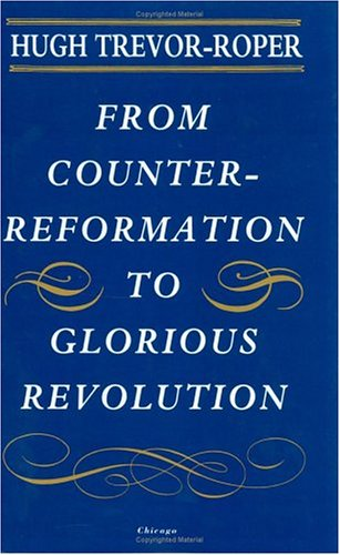 9780226812304: From Counter-Reformation to Glorious Revolution