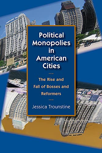 9780226812816: Political Monopolies in American Cities: The Rise and Fall of Bosses and Reformers