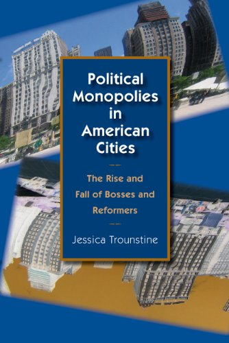 9780226812823: Political Monopolies in American Cities: The Rise and Fall of Bosses and Reformers