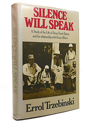 9780226812861: Silence will speak: A study of the life of Denys Finch Hatton and his relatio...