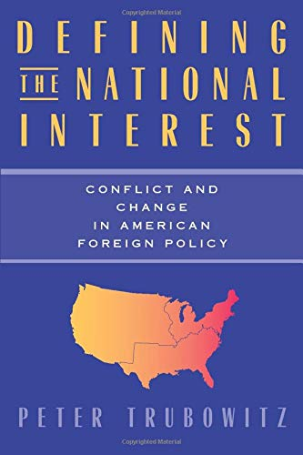 9780226813035: Defining the National Interest: Conflict and Change in American Foreign Policy (American Politics and Political Economy Series)