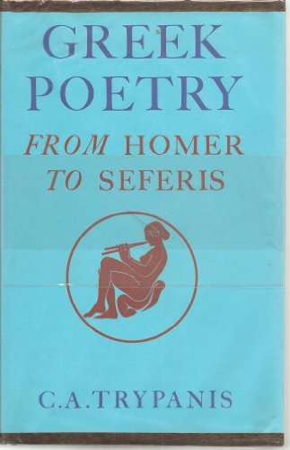 Greek Poetry: from Homer to Seferis: Trypanis, C. A.