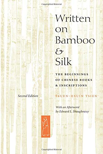 9780226814162: Written on Bamboo and Silk: The Beginnings of Chinese Books and Inscriptions, Second Edition