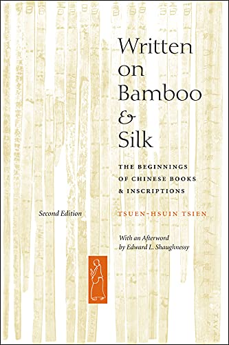 9780226814186: Written on Bamboo and Silk: The Beginnings of Chinese Books & Inscriptions
